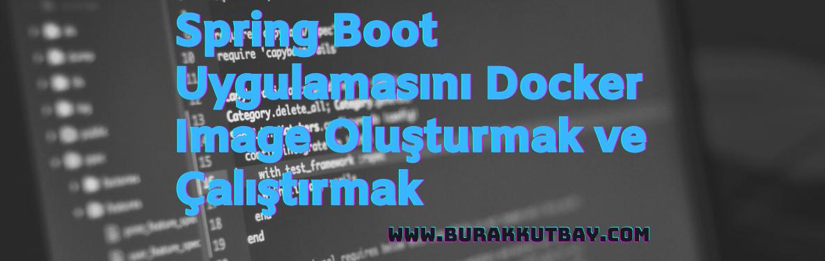 Spring Boot Docker Uygulama Örneği